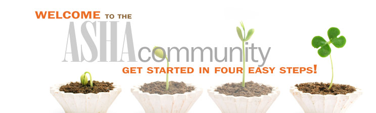 Welcome to the ASHA Community - Get started in four easy steps!