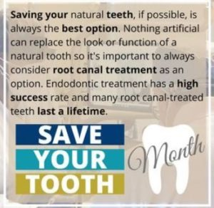 Tan image reads: Saving your natural teeth, if possible, is always the best option. Nothing artificial can replace the look or function of a natural tooth so it's important to always consider root canal treatment as an option. Endodontic treatment has a high success rate and many root canal-treated teeth last a lifetime.