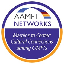 Margins to Center: Cultural Connections Among C/MFTs