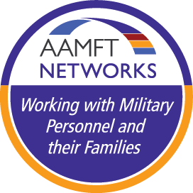 Working with Military Personnel and their Families - AAMFT Networks