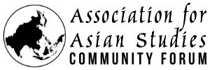 Association for Asian Studies Community Forum