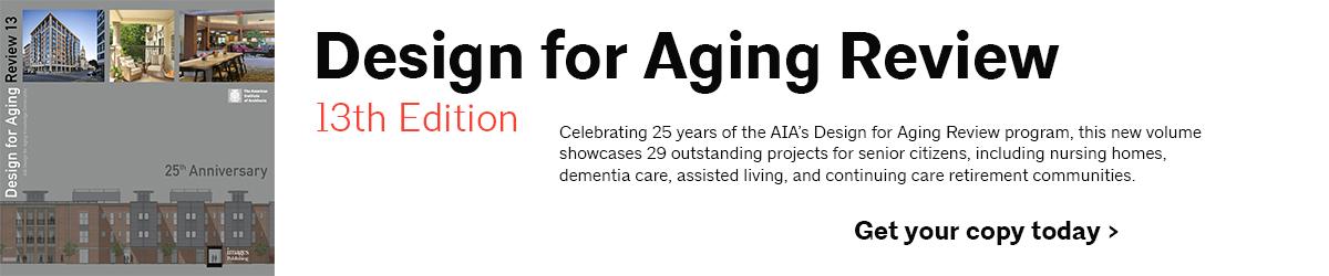 Advisory Group   Design For Aging Review (DFAR) Awards   DFAR Publication    Blueprints For Senior Living