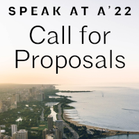 Speak at A'22! Click here to submit to the call for proposals, due August 19.