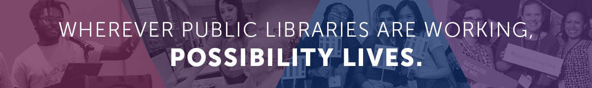 Wherever public libraries are working, possibility lives.