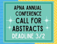 APNA Annual Conference Call for Abstracts Deadline 3/2