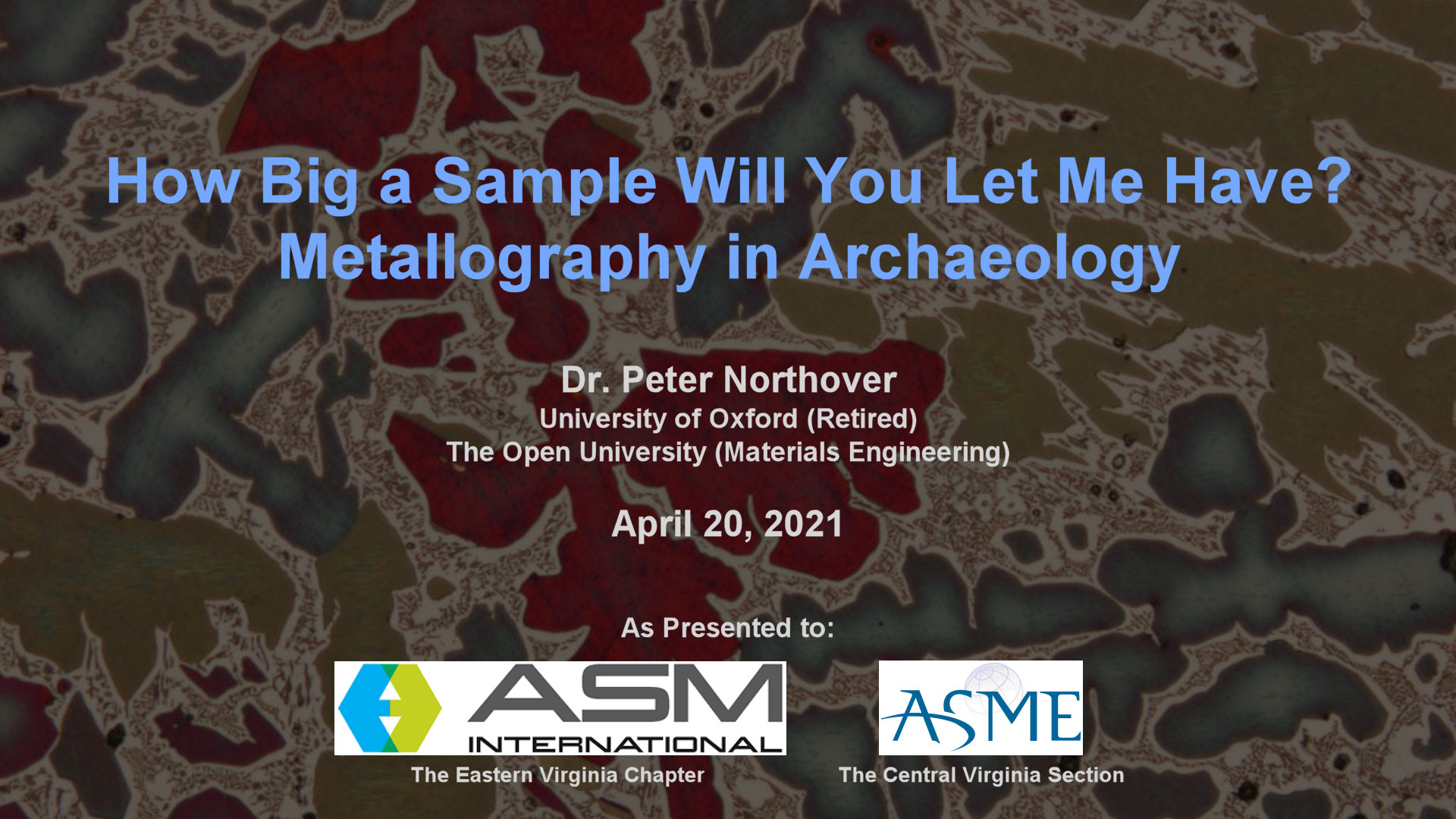 How Big a Sample Will You Let Me Have? - Metallography in Archaeology