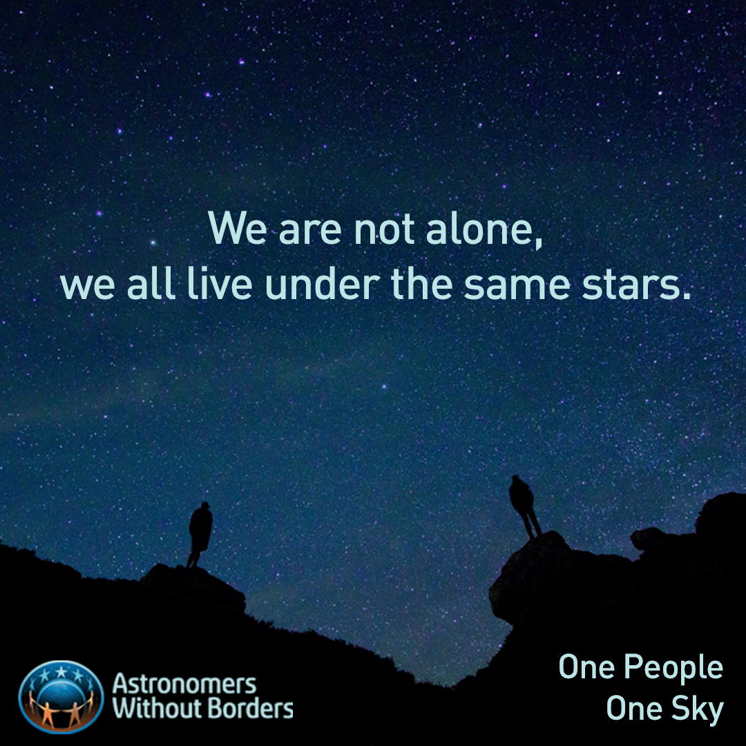 We are not alone, we all live under the same stars.