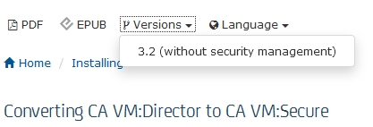 Versions of Converting from CA VM:Director to CA VM:Secure
