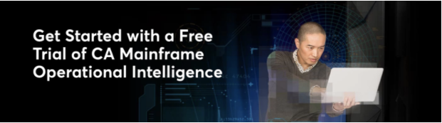 Free Trial of CA Mainframe Operational Intelligence