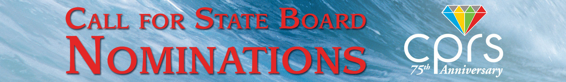 Blue banner with words Call for State Board Nominations and CPRS Logo