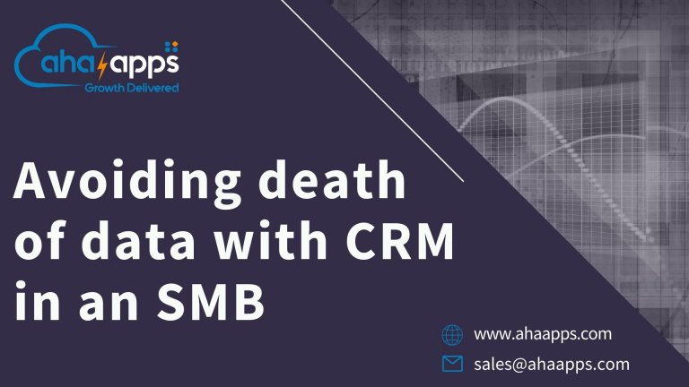 Avoiding-death-of-data-with-CRM-in-an-SMB-AhaApps