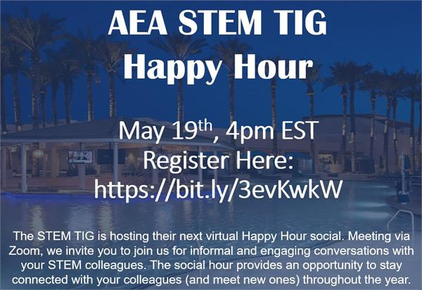 AEA STEM TIG Happy Hour is on May 19 at 4pm EST.