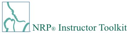 Neonatal Resuscitation Program - Instructor Toolkit