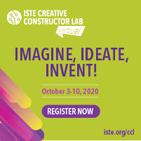 Register now for ISTE's Creative Constructor Lab!