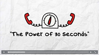 The Power of 30 Seconds Video