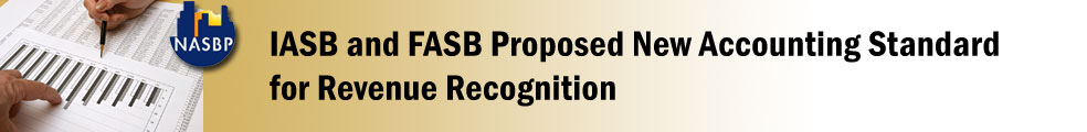 IASB and FASB Proposed New Accounting Standard for Revenue Recognition