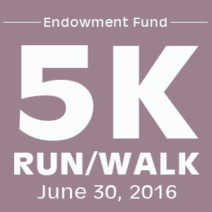 Endowment Fund - 5K Walk / Run - June 30th 2016