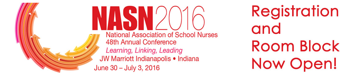NASN2016 - National Association of School Nurses - 48th Annual Conference - Learning, Linking, Leading - JW Marriott Indianapolis - Indiana - June 30 - July 3, 2016 - Registration and Room Block Now Open
