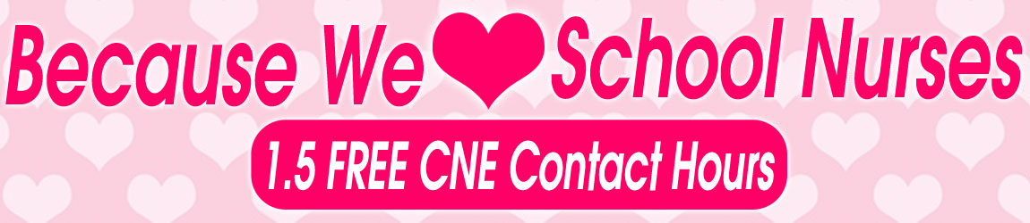 Because We Love School Nurses: 1.5 FREE CNE Contact Hours