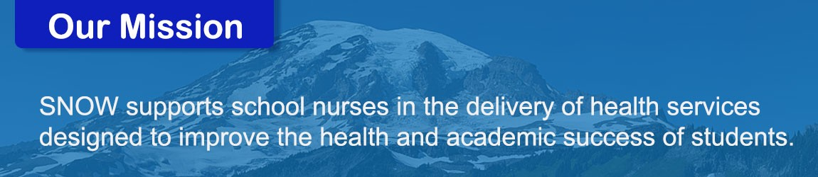 Our Mission: SNOW supports school nurses in the delivery of health services designed to improve the health and academic success of students.