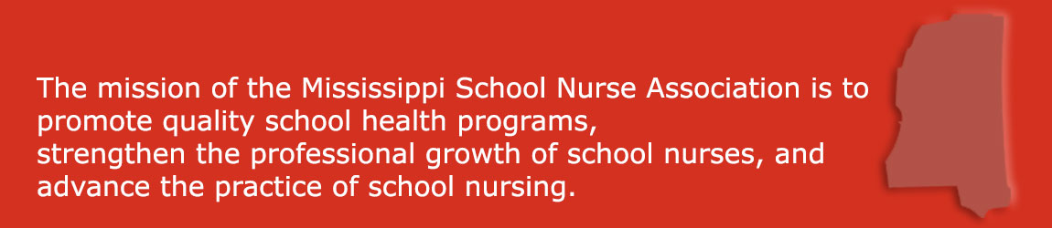 The mission of the Mississippi School Nurse Association is to promote quality school health programs, strengthen the professional growth of school nurses, and advance the practice of school nursing.