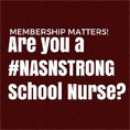 Membership Matters - Are you a #NASNSTRONG school nurse?