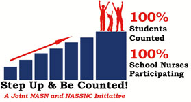Step Up and Be Counted! A Joint NASN and NASSNC Initiative - 100% Students Counted - 100% School Nurses Participating