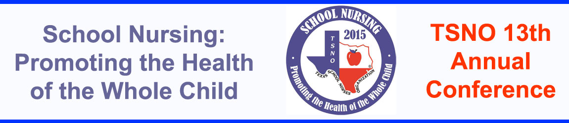 School Nursing: Promoting the Health of the Whole Child - TSNO 13th Annual Conference
