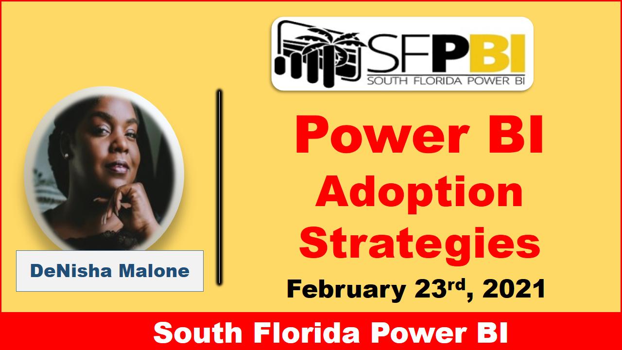 South Florida Power BI hosts Power BI Adoption Strategies by Denisha Malone (Power BI Queen)
