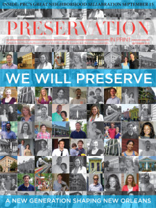 PIP covers feature buildings at risk, newly restored structures, and people experiencing New Orleans' historic neighborhoods. They also advertise for PRC's fantastic events.