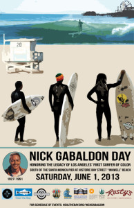 "Commemorative Poster for Nick Gabaldón Day 2013.  | Poster designed by Ana Luisa Ahern of Heal the Bay from a photograph by ""White Wash"" documentary filmmaker Ted Woods"