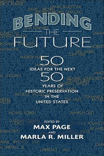 new collection of essays bending the future ideas for the the 50th anniversary of the national historic preservation act nhpa the cornerstone of preservation practice in the united states has spurred conferences
