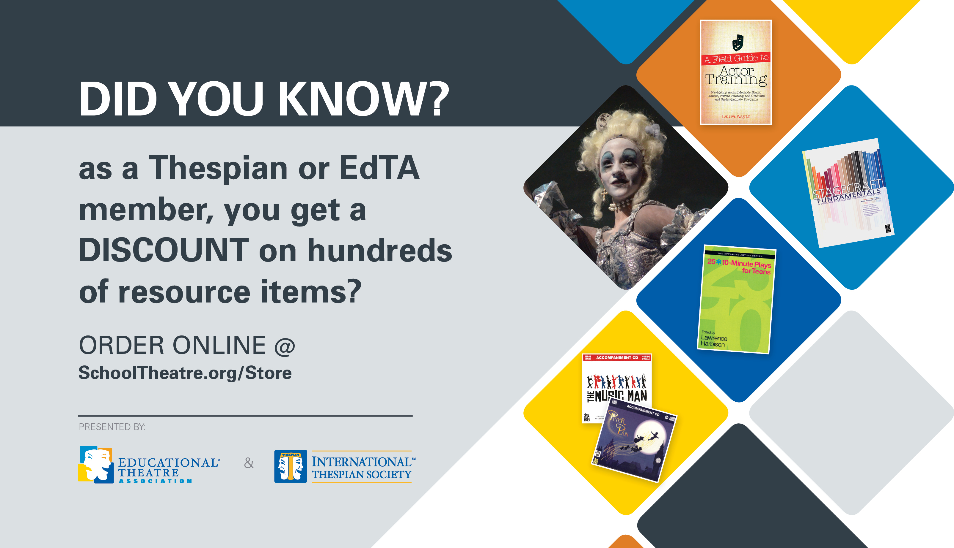 Did you know? As a Thespian or EdTA member, you get a DISCOUNT on hundreds of resource items? Order online at https://www.schooltheatre.org/store/edtastorehome