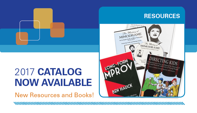 2017 catalog now available. https://higherlogicdownload.s3.amazonaws.com/SCHOOLTHEATRE/7f9e7fa8-ea41-4033-b6a3-1ce9da6a7b6f/UploadedImages/Membership/2017%20EdTA%20Catalog_FINAL.pdf