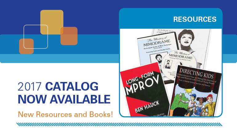 2017 catalog now available. https://higherlogicdownload.s3.amazonaws.com/SCHOOLTHEATRE/7f9e7fa8-ea41-4033-b6a3-1ce9da6a7b6f/UploadedImages/Membership/2017%20EdTA%20Catalog_FINAL.pdf