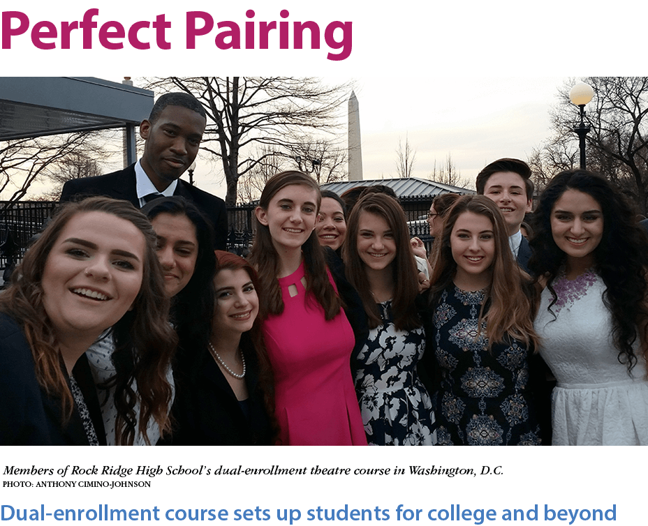 Perfect Pairing. Dual-enrollment course sets up students for college and beyond. (Photo: Members of Rock Ridge High School's dual-enrollment theatre course in Washington, D.C. Photo by Anthony Cimino-Johnson.)