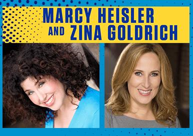 Marcy Heisler and Zina Goldrich