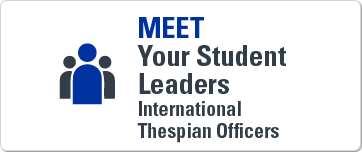 Meet your student leaders, the International Thespian Officers.