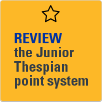 Review the Junior Thespian point system.