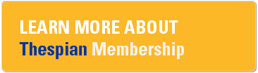 Learn more about Thespian membership.