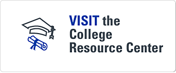 Visit the College Resource Center.