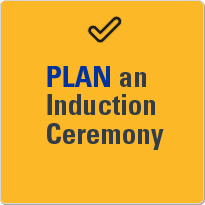 Plan an induction ceremony.