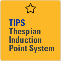 TIPS: Thespian Induction Point System.
