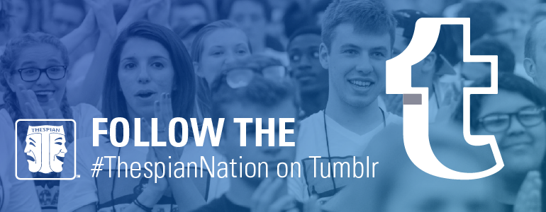 Follow the Thespian Nation on Tumblr.