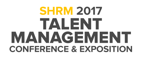 2017 SHRM TALENT MANAGEMENT CONFERENCE AND EXPOSITION